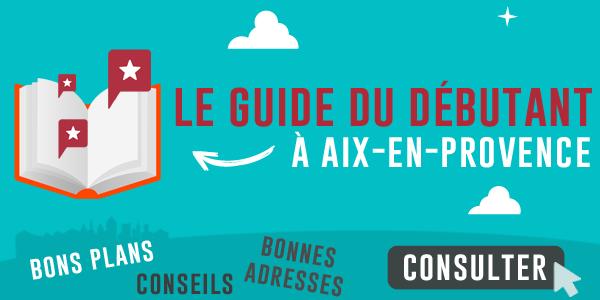 Guide du débutant à Aix en Provence