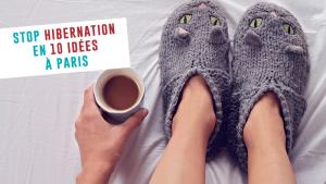 10 idées pour sortir de l'hibernation à Paris