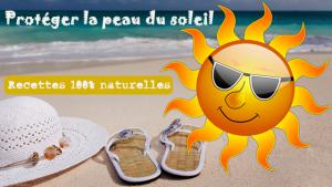 3 astuces naturelles pour protéger la peau du soleil
