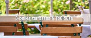 3 Belles Terrasses Pour Savourer L'été à Toulouse