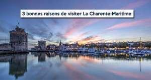 3 bonnes raisons de visiter la Charente-Maritime