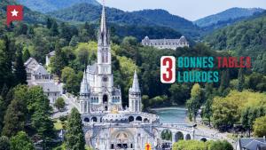 3 Bonnes Tables à Lourdes
