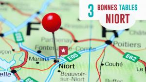 3 Bonnes Tables à Niort