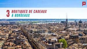3 boutiques de cadeaux originaux à Bordeaux