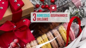 3 Boutiques Gourmandes à Orléans