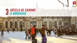 3 hôtels de charme à Bordeaux