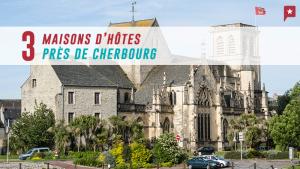 3 maisons d'hôtes autour de Cherbourg