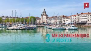 3 tables panoramiques à la Rochelle