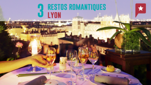 3 top restos pour les amoureux à Lyon
