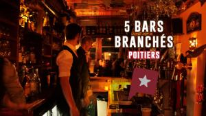 5 bars branchés à Poitiers