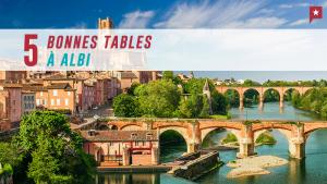 5  bonnes tables à Albi