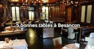 5 bonnes tables à Besançon