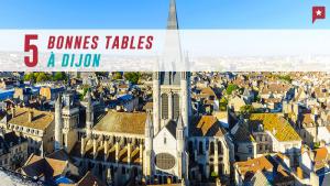5 Bonnes Tables à Dijon