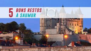 5 bonnes tables à Saumur