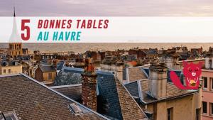 5 Bonnes Tables Au Havre
