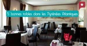 5 bonnes tables dans les Pyrénées-Atlantiques