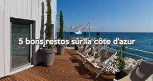 Cinq bons restaurants sur la côte d'azur