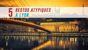 5 restos insolites et atypiques à Lyon