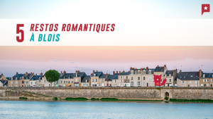 5 Tables Romantiques à Blois