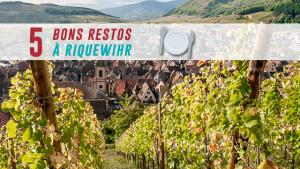Alsace : Les Bonnes Tables De Riquewihr