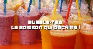 Bubble tea késako ?  Deux adresses à Lyon