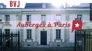 BVJ, des auberges surprenantes et pas chères à Paris !
