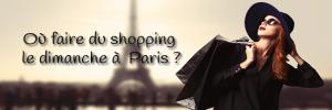 10 lieux pour faire du shopping le dimanche à Paris