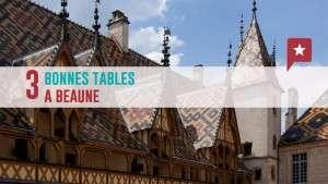 Gastronomie bourguignonne : 3 bonnes tables à Beaune