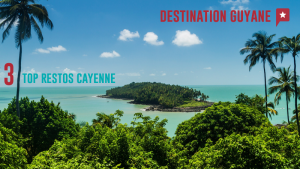 Guyane : 3 top restos à Cayenne
