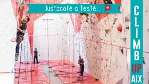 Justacoté a testé pour vous... Climb Up à Aix !