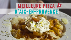 Justacoté a testé pour vous... la meilleure Pizza d'Aix !