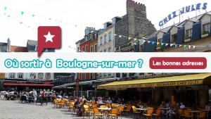 Où sortir à Boulogne sur Mer