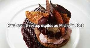 Région Nord-Est : 5 nouveaux restaurants étoilés en 2016