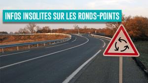 Ronds-points : infos insolites et croustillantes
