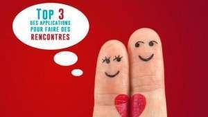 Top 3 des applications pour faire des rencontres amicales et amoureuses