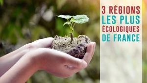 Top 3 des départements les plus écologiques de France en 2016