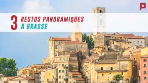 Top 3 des restos panoramiques à Grasse