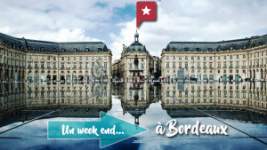 Un week-end à Bordeaux