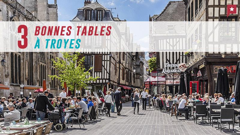 3 Bonnes Tables à Troyes