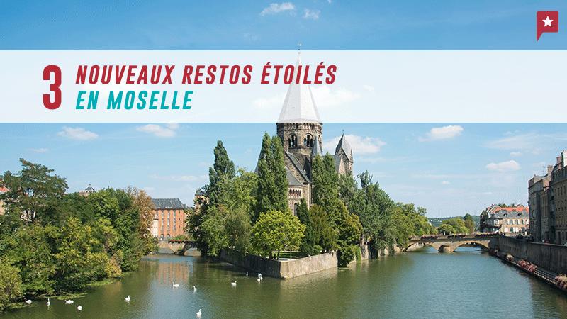 3 Nouveaux Restaurants étoilés En Moselle