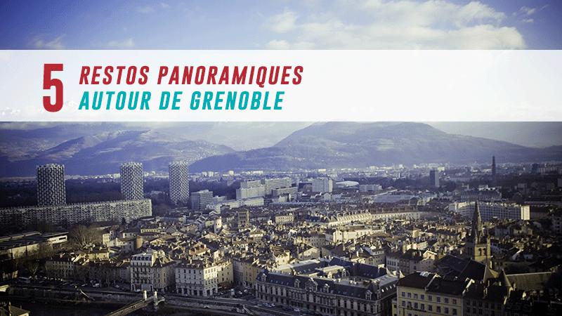 5 Restos Panoramiques Autour De Grenoble