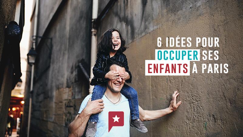6 Idées Pour Occuper Les Enfants Cet été à Paris