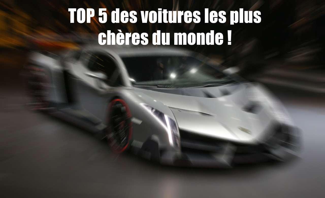 Le Top 5 Des Voitures Les Plus Chères Du Monde