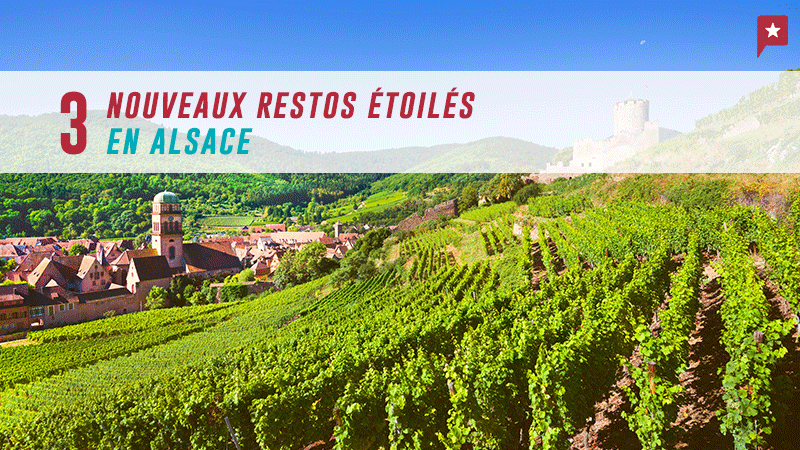 Alsace : 3 Nouveaux Restos étoilés
