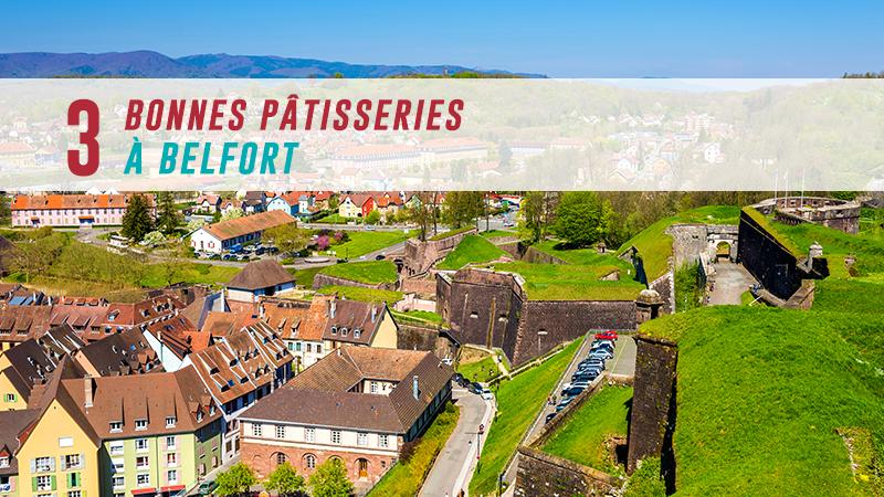 Belfort : 3 Pâtisseries Hors-pair