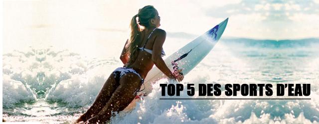Top 5 Des Sports D'eau à Pratiquer Cet été