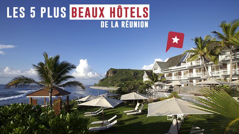 Escapade à La Réunion : 5 Hôtels De Charme