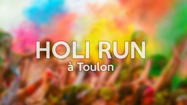 La Holi Run, La Course La Plus Colorée De France, Débarque à Toulon