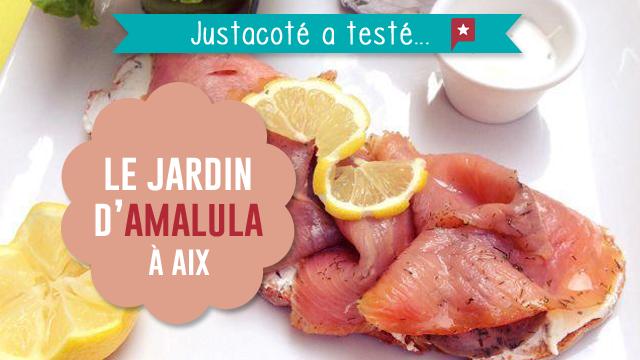Justacoté A Testé Pour Vous... Le Jardin D'amalula à Aix-en-provence !