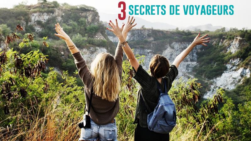 Les 3 Secrets Des Plus Grands Voyageurs